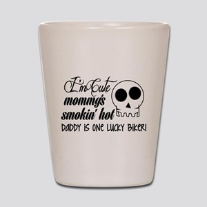 Smokin' Hot Mommy, Lucky Biker Daddy Shot Glass